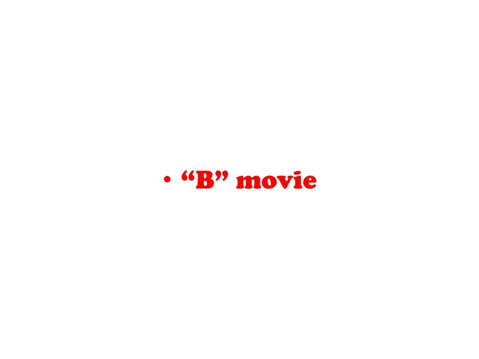 """""""B"""" movie"""
