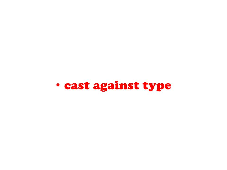 cast against type