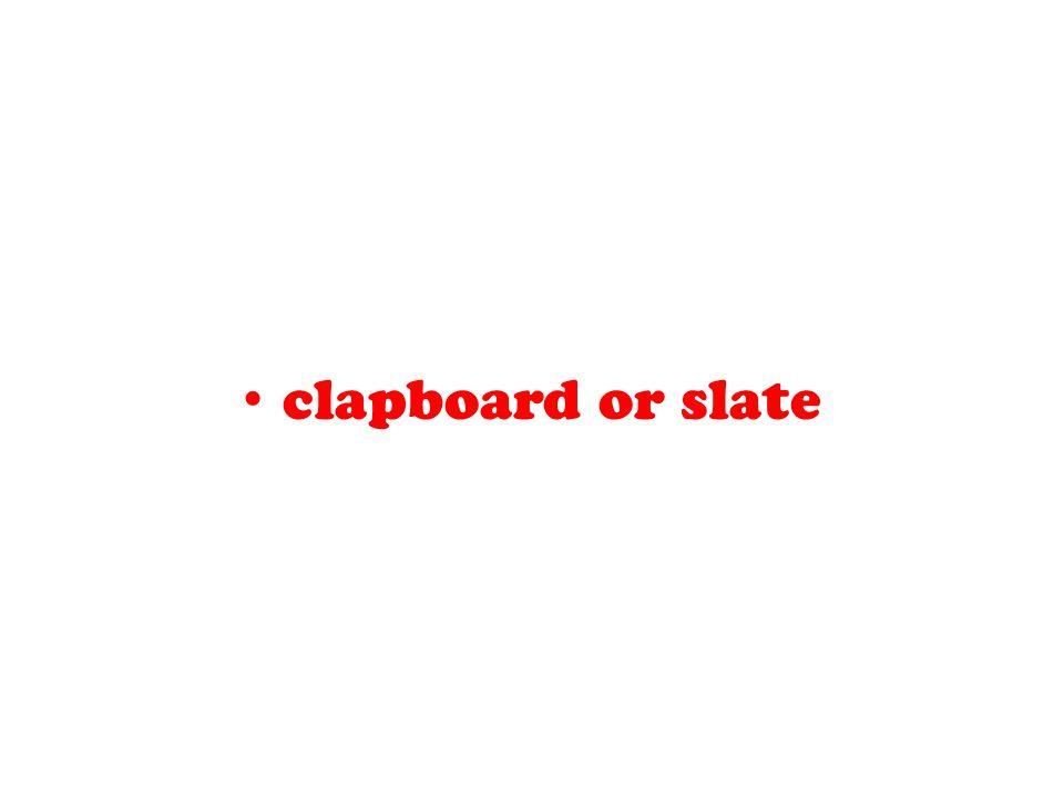 clapboard or slate
