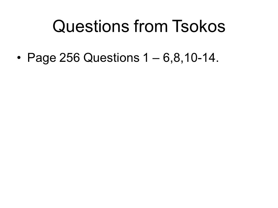 Questions from Tsokos Page 256 Questions 1 – 6,8,10-14.