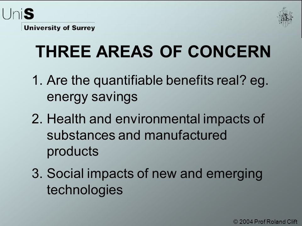 © 2004 Prof Roland Clift 1.Are the quantifiable benefits real.