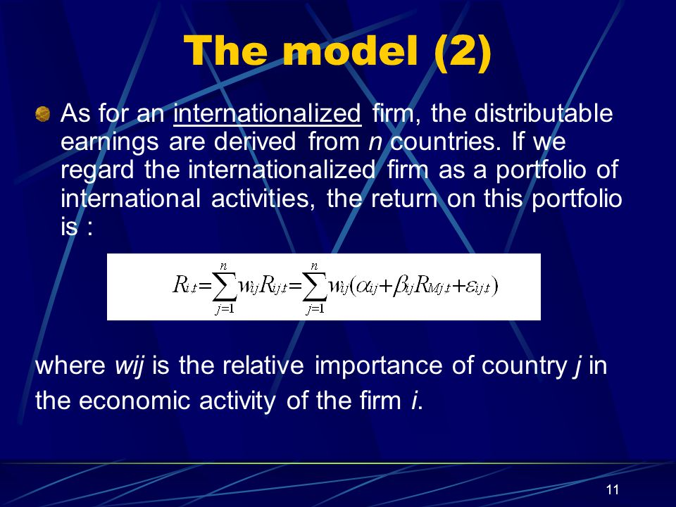 11 The model (2) As for an internationalized firm, the distributable earnings are derived from n countries.