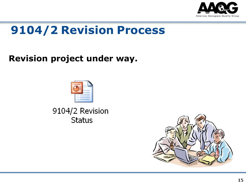 15 9104/2 Revision Process Revision project under way.