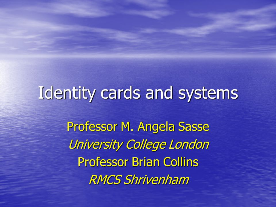 Identity cards and systems Professor M.