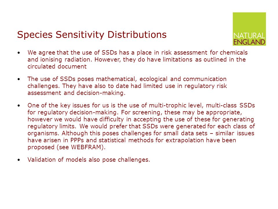 Species Sensitivity Distributions We agree that the use of SSDs has a place in risk assessment for chemicals and ionising radiation. However, they do