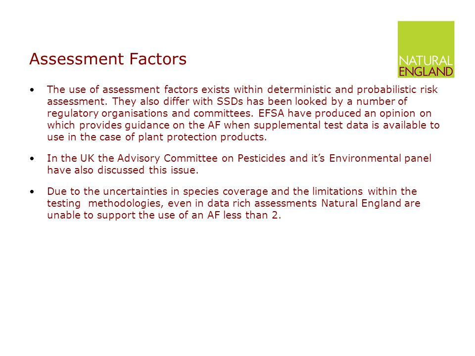 Assessment Factors The use of assessment factors exists within deterministic and probabilistic risk assessment.