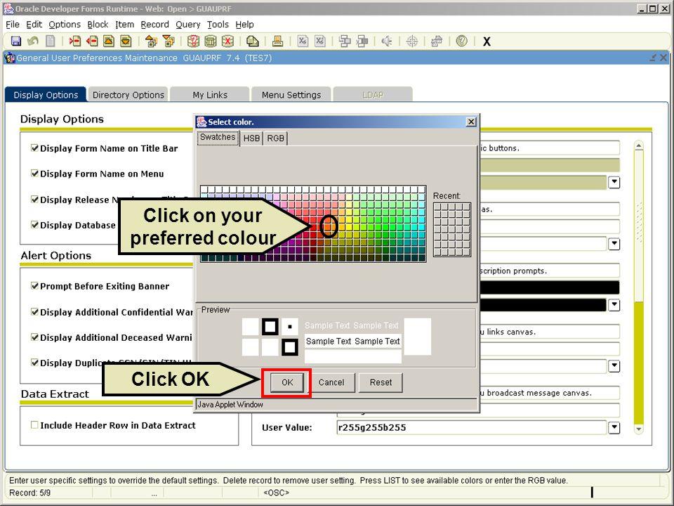 Click on your preferred colour Click OK