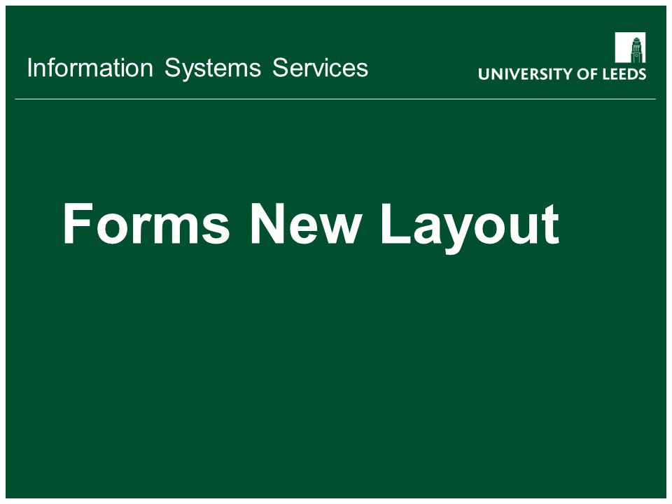 Information Systems Services Forms New Layout