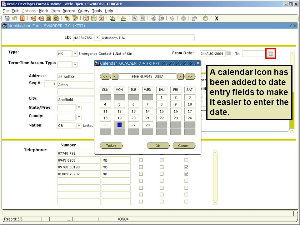 A calendar icon has been added to date entry fields to make it easier to enter the date.