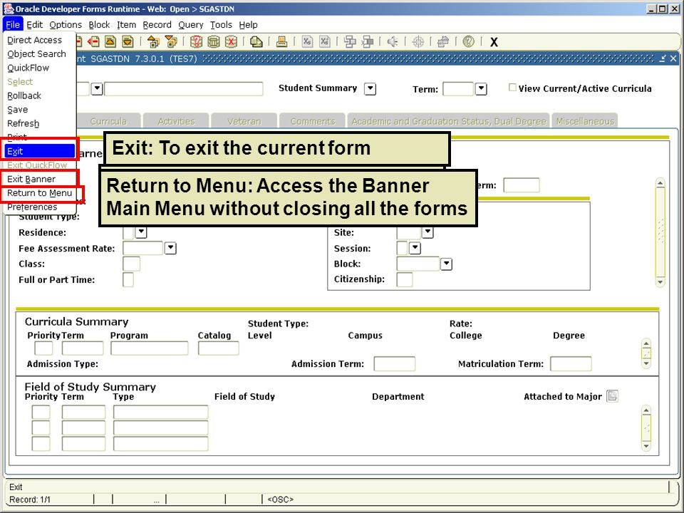 Exit Banner: To exit Banner without closing all the forms Exit: To exit the current form Return to Menu: Access the Banner Main Menu without closing a
