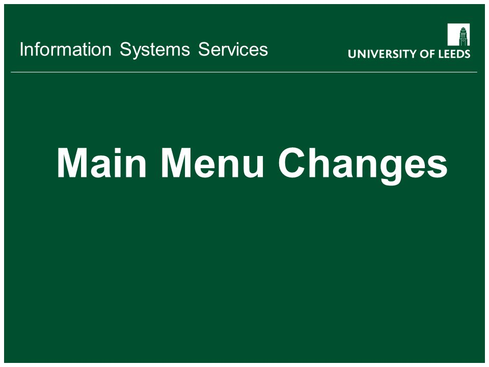 Information Systems Services Main Menu Changes
