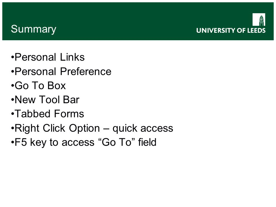 """Summary Personal Links Personal Preference Go To Box New Tool Bar Tabbed Forms Right Click Option – quick access F5 key to access """"Go To"""" field"""