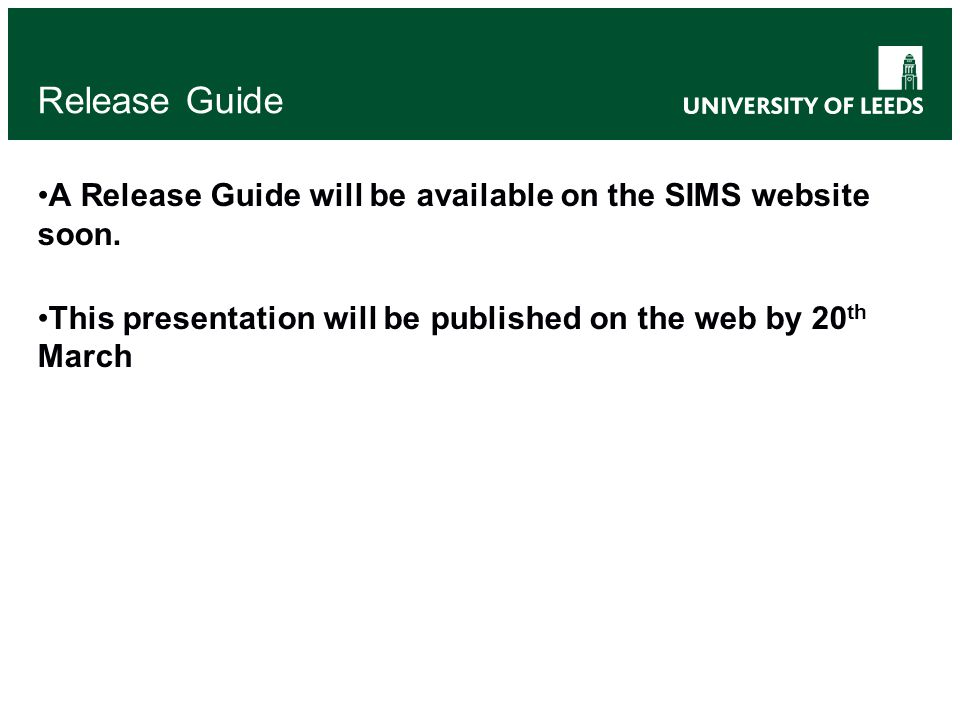 Release Guide A Release Guide will be available on the SIMS website soon.