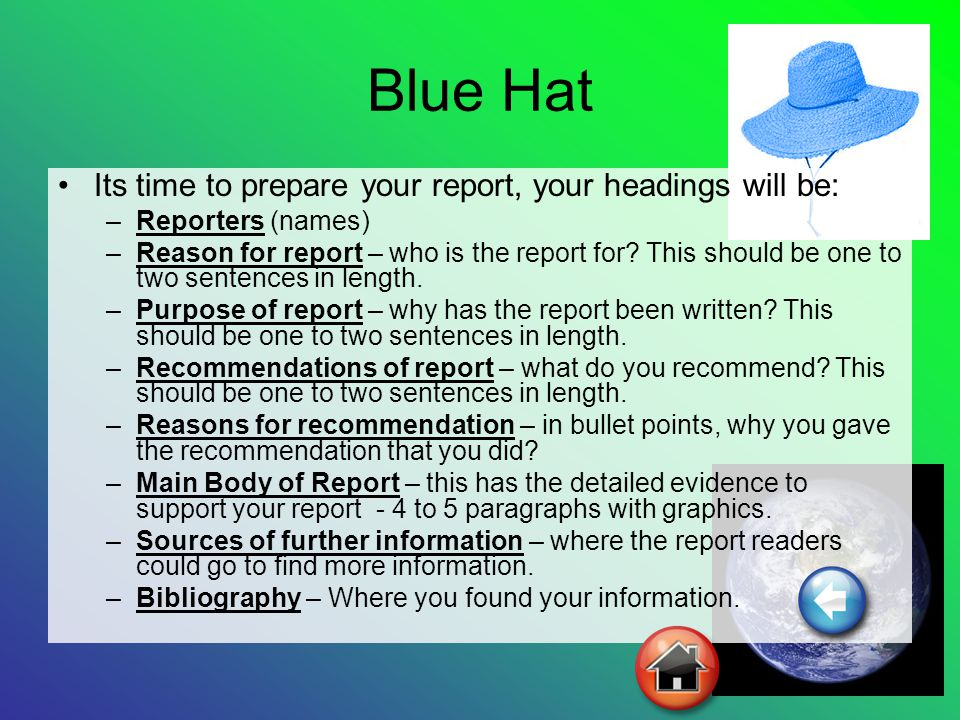 Blue Hat Its time to prepare your report, your headings will be: –Reporters (names) –Reason for report – who is the report for.