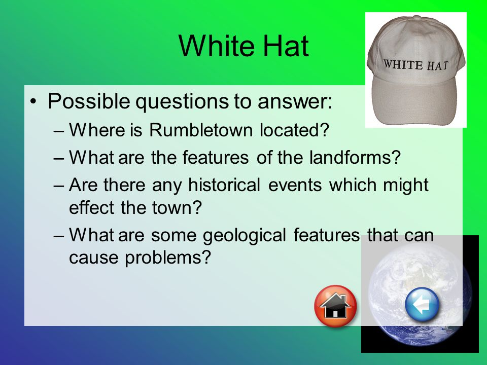 White Hat Possible questions to answer: –Where is Rumbletown located.