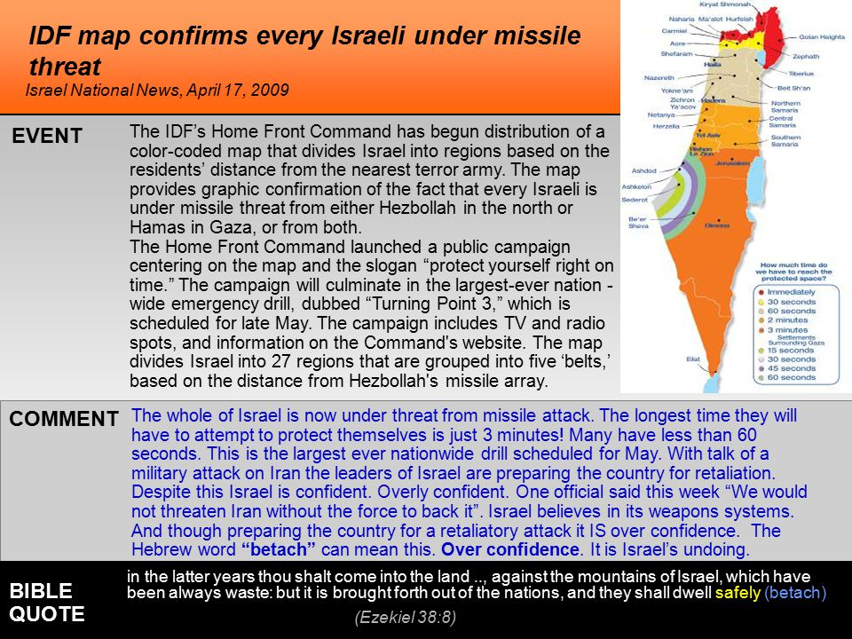 IDF map confirms every Israeli under missile threat The whole of Israel is now under threat from missile attack. The longest time they will have to at