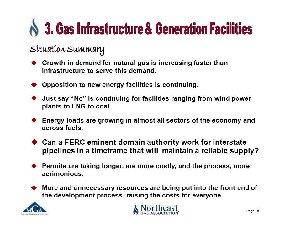 Page 18 uGrowth in demand for natural gas is increasing faster than infrastructure to serve this demand.