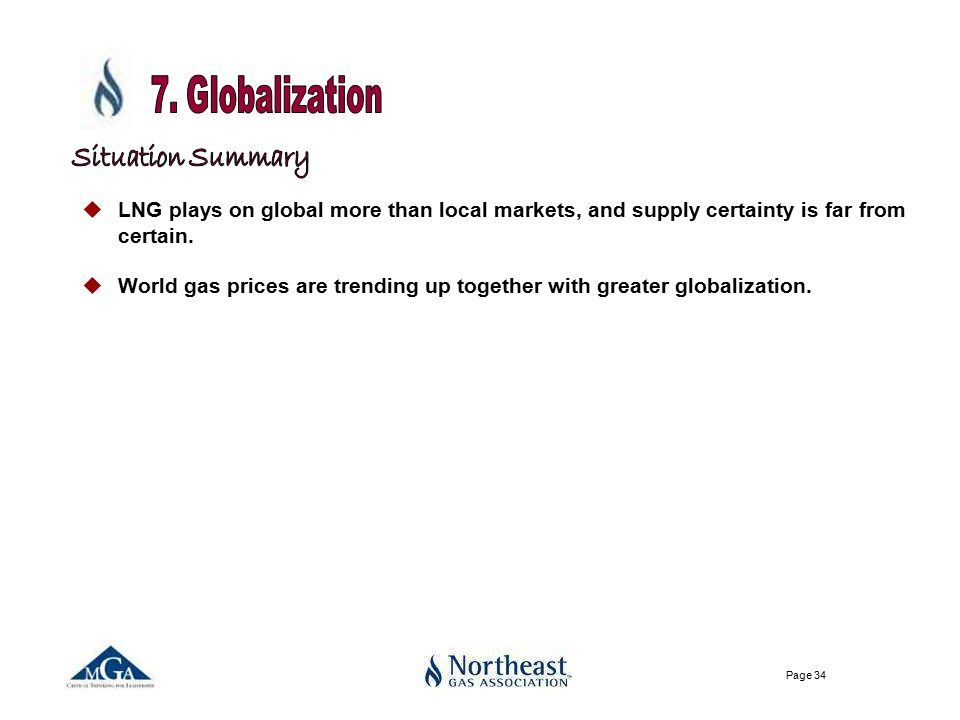 Page 34 uLNG plays on global more than local markets, and supply certainty is far from certain.