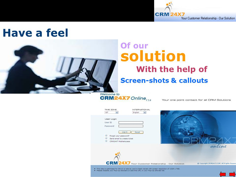 Have a feel Of our solution With the help of Screen-shots & callouts