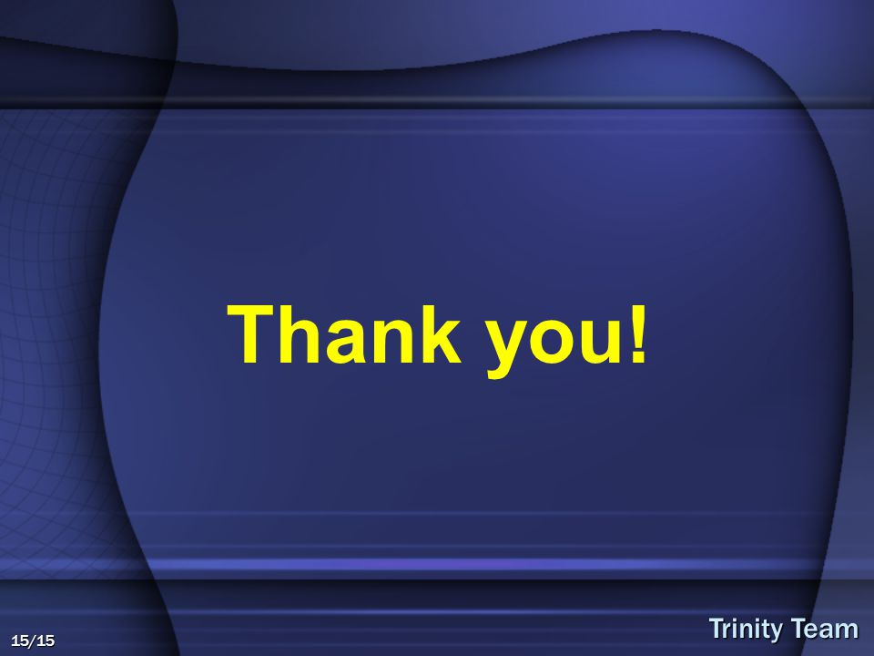 Trinity Team 15/15 Thank you!