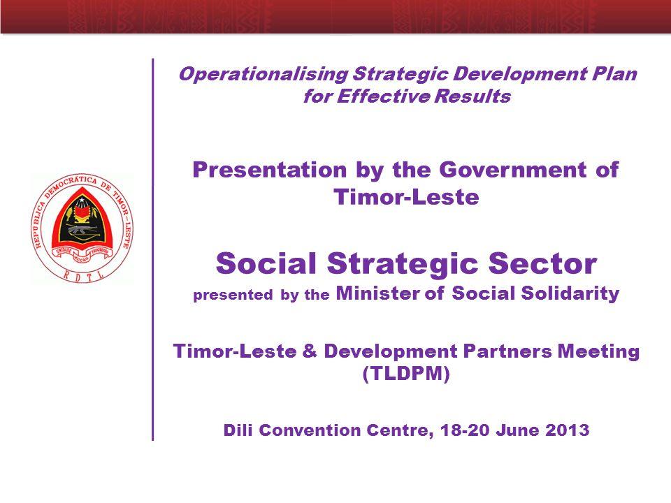 Strategic Development Plan  The National Strategic Development Plan 2011-2013 includes many important targets for the Social Strategic Sector – short, medium and long-term targets.