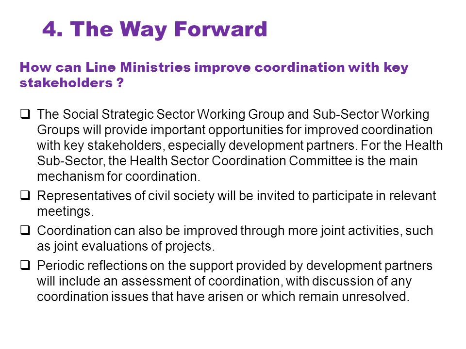 4. The Way Forward How can Line Ministries improve coordination with key stakeholders .