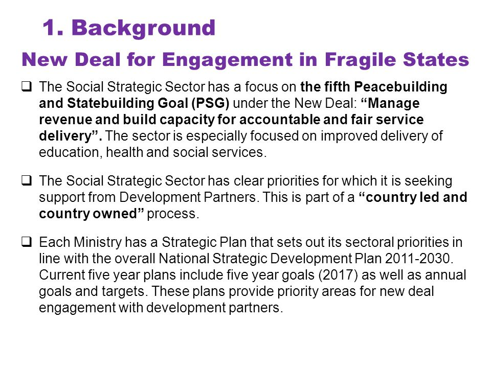 New Deal for Engagement in Fragile States 1.