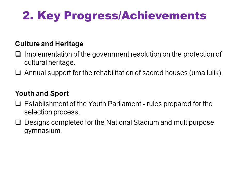 2. Key Progress/Achievements Culture and Heritage  Implementation of the government resolution on the protection of cultural heritage.  Annual suppo