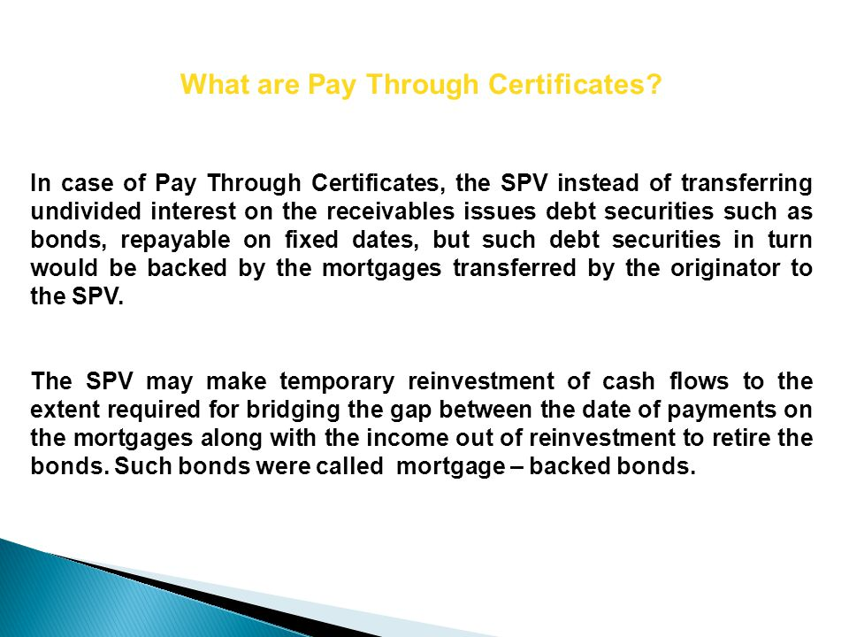 What are Pay Through Certificates.