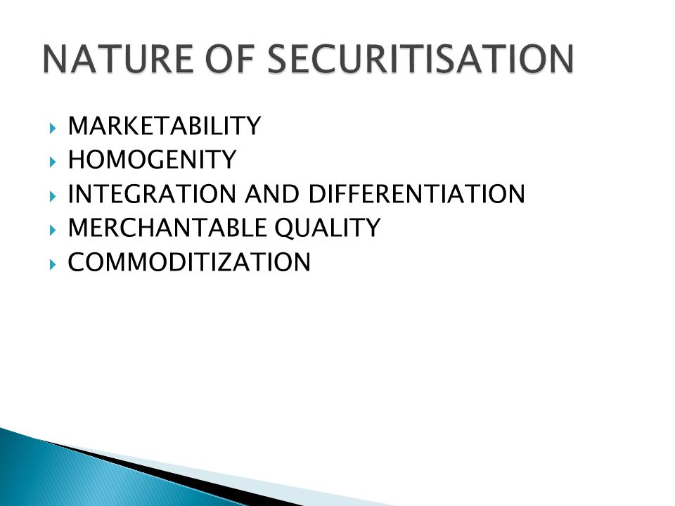  MARKETABILITY  HOMOGENITY  INTEGRATION AND DIFFERENTIATION  MERCHANTABLE QUALITY  COMMODITIZATION