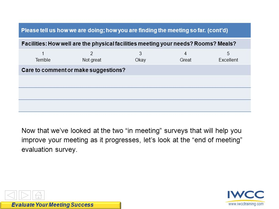 www.iwcctraining.com Please tell us how we are doing; how you are finding the meeting so far. (cont'd) Facilities: How well are the physical facilitie