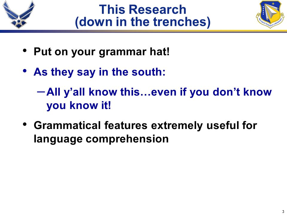 3 This Research (down in the trenches) Put on your grammar hat.