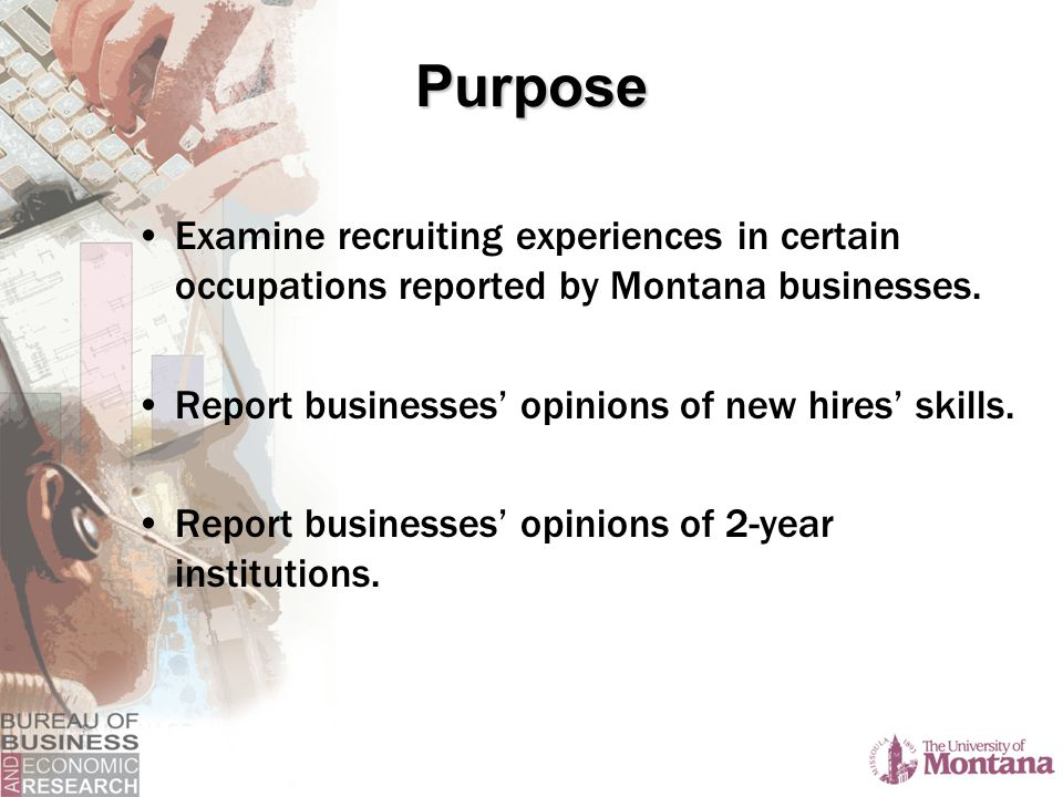 Purpose Examine recruiting experiences in certain occupations reported by Montana businesses.
