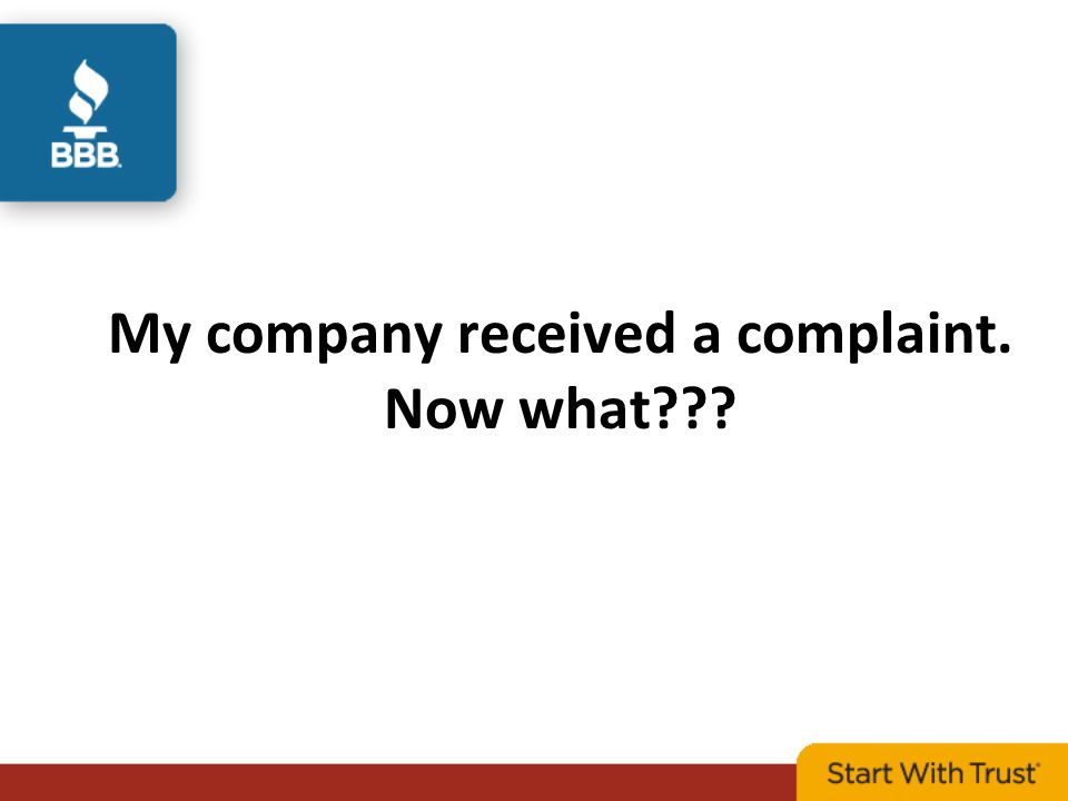 My company received a complaint. Now what???