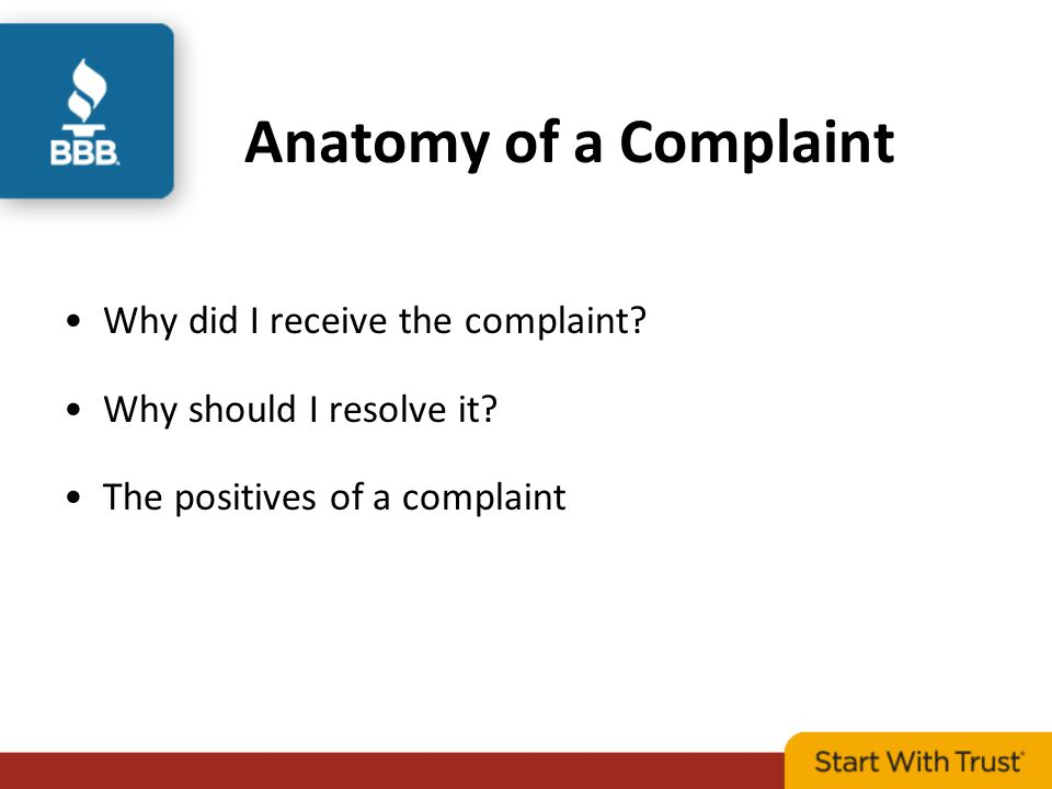 Anatomy of a Complaint Why did I receive the complaint.