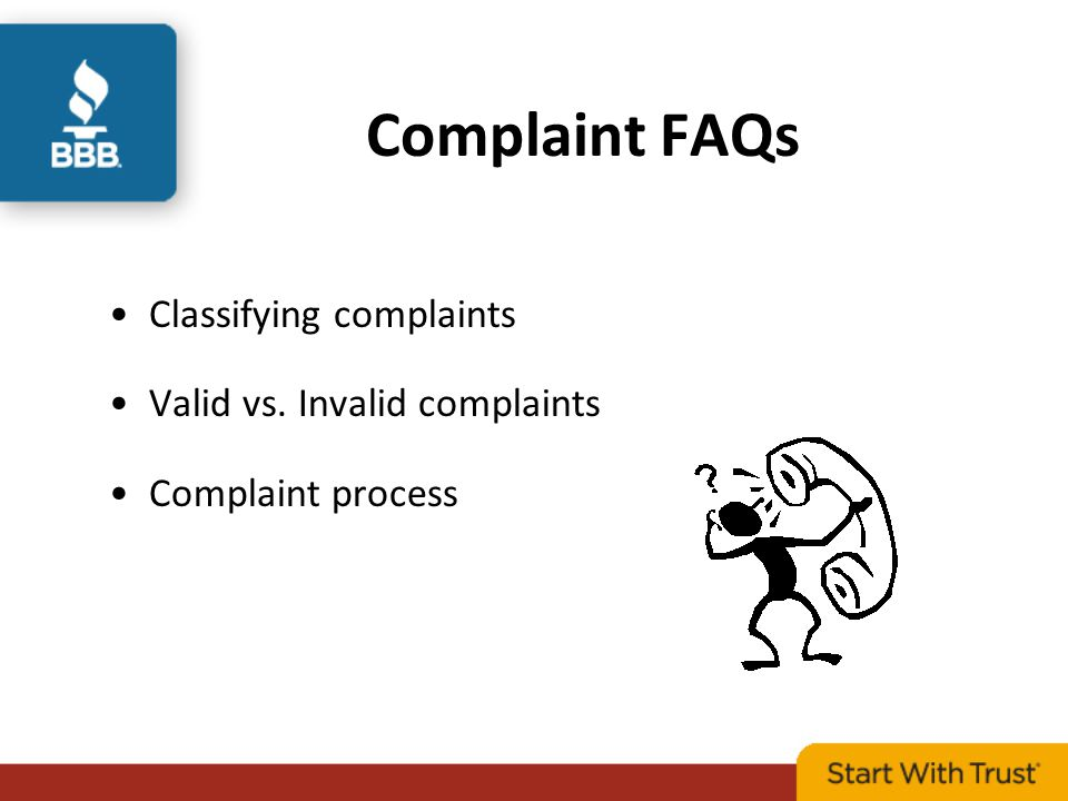 Complaint FAQs Classifying complaints Valid vs. Invalid complaints Complaint process
