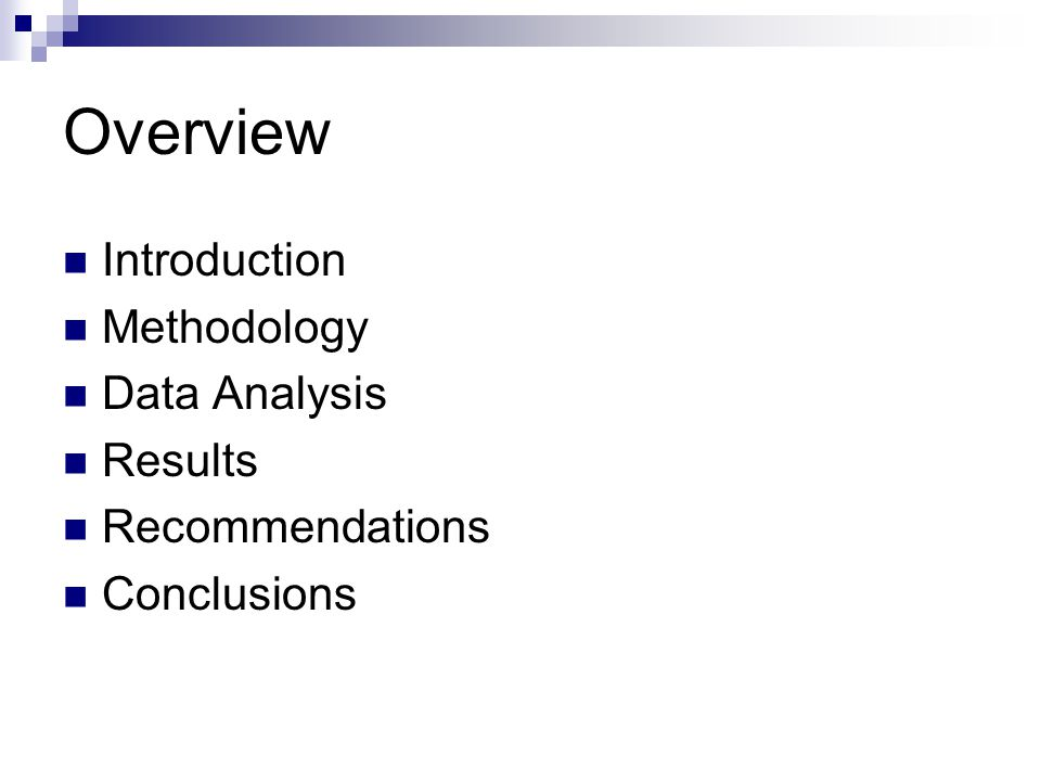Overview Introduction Methodology Data Analysis Results Recommendations Conclusions