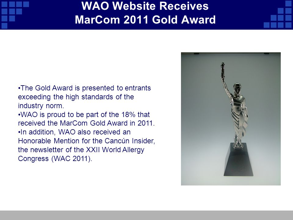 WAO Website Receives MarCom 2011 Gold Award The Gold Award is presented to entrants exceeding the high standards of the industry norm. WAO is proud to