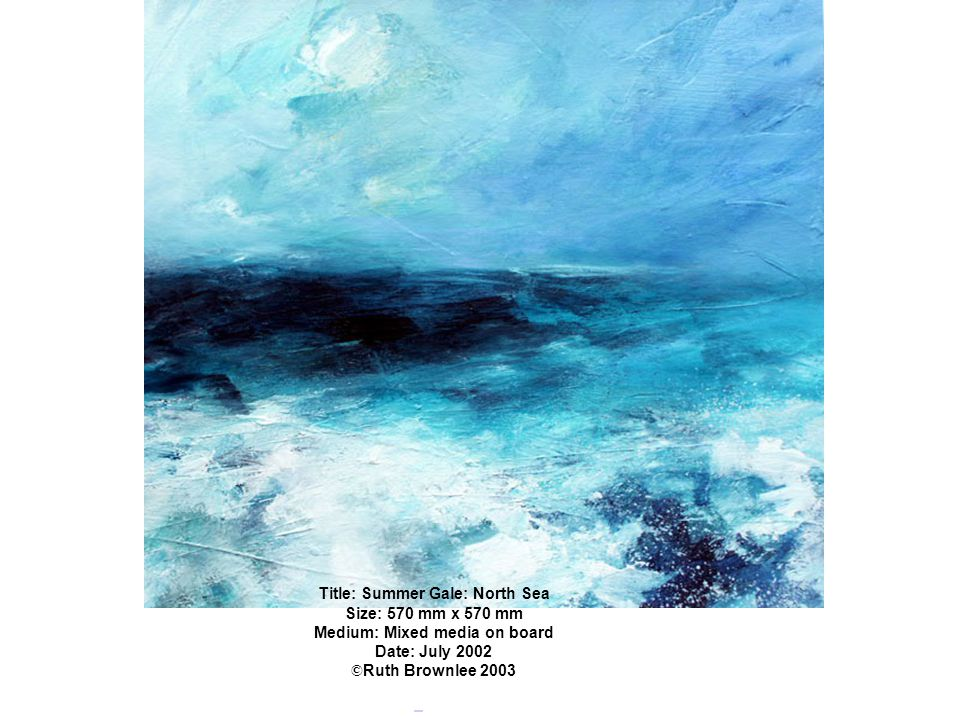 Title: Summer Gale: North Sea Size: 570 mm x 570 mm Medium: Mixed media on board Date: July 2002 © Ruth Brownlee 2003