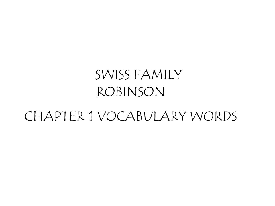 SWISS FAMILY ROBINSON CHAPTER 1 VOCABULARY WORDS