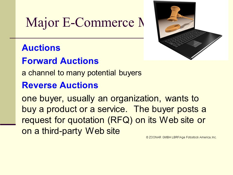 Major E-Commerce Mechanisms Auctions Forward Auctions a channel to many potential buyers Reverse Auctions one buyer, usually an organization, wants to buy a product or a service.