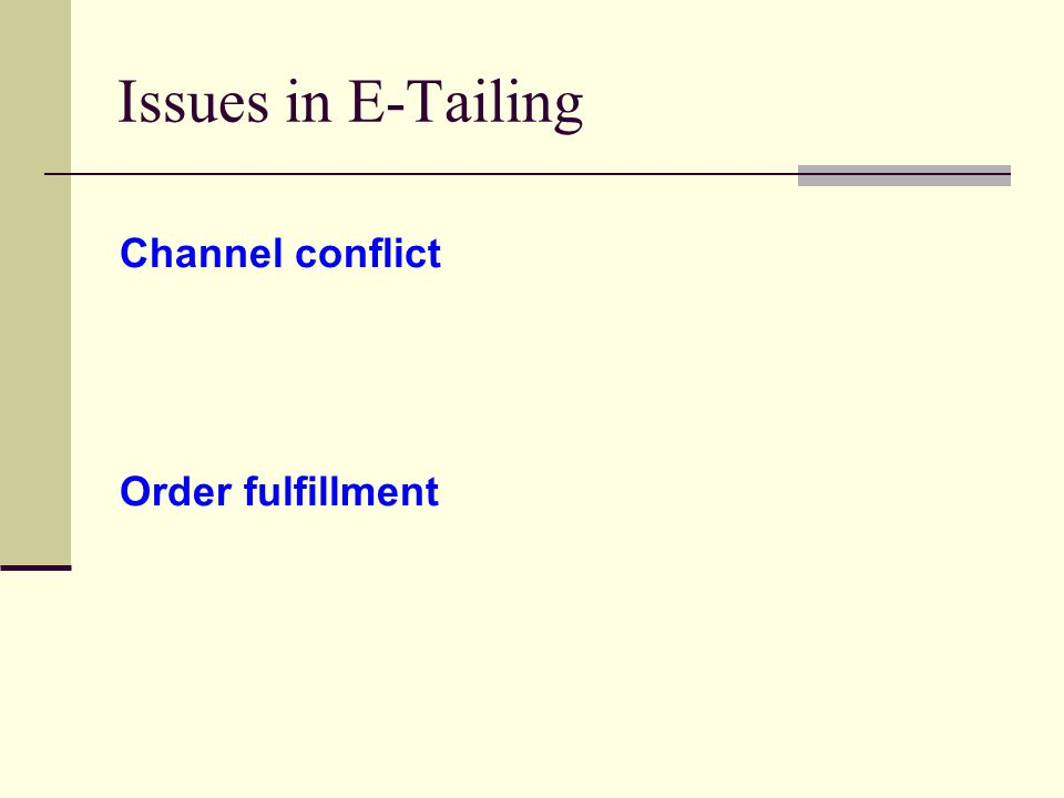 Issues in E-Tailing Channel conflict Order fulfillment