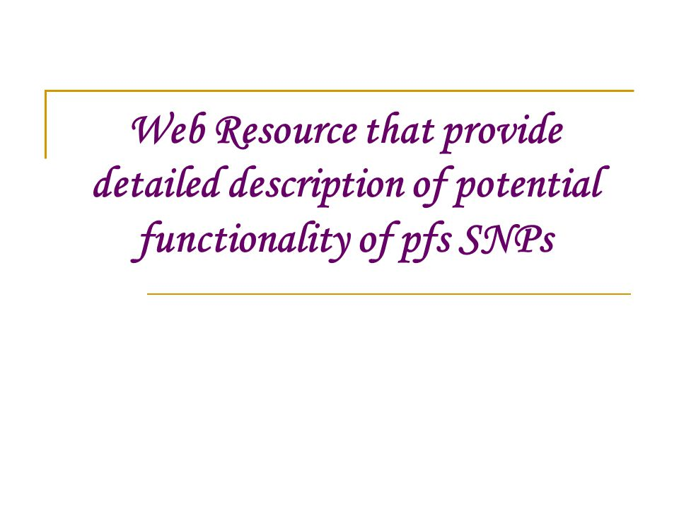 Web Resource that provide detailed description of potential functionality of pfs SNPs