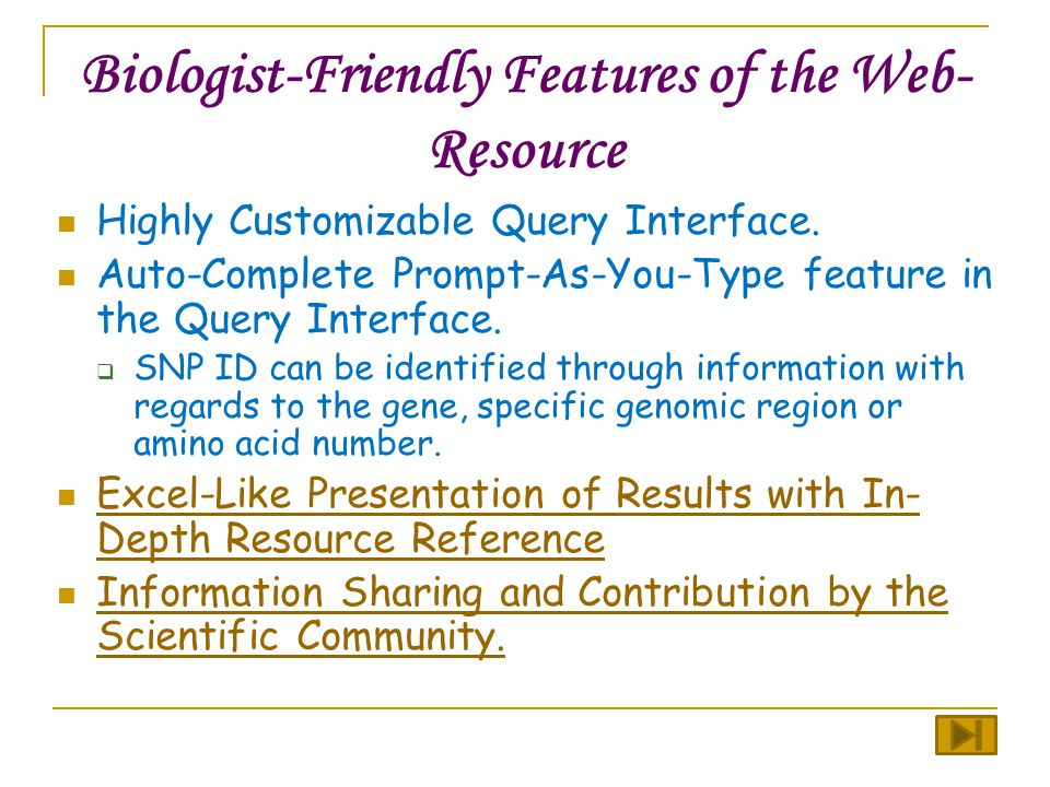 Biologist-Friendly Features of the Web- Resource Highly Customizable Query Interface.