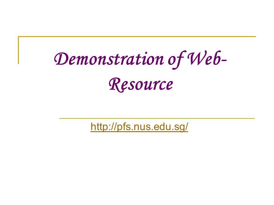 Demonstration of Web- Resource http://pfs.nus.edu.sg/
