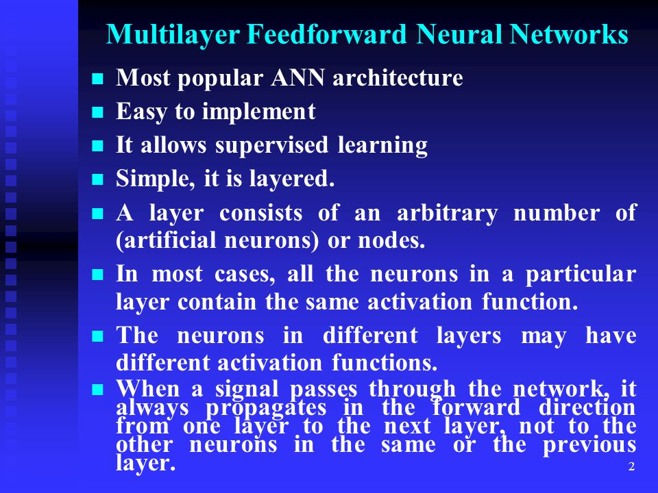 1 Mehran University of Engineering and Technology, Jamshoro Department of Electronic Engineering Neural Networks Feedforward Networks By Dr. Mukhtiar