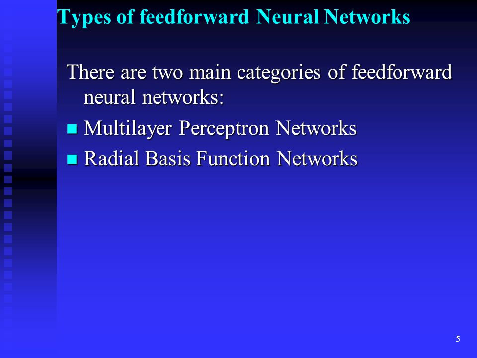 4 Multilayer Feedforward Neural Networks In a feedforward neural network, the first layer is called the input layer, and is the layer where the input