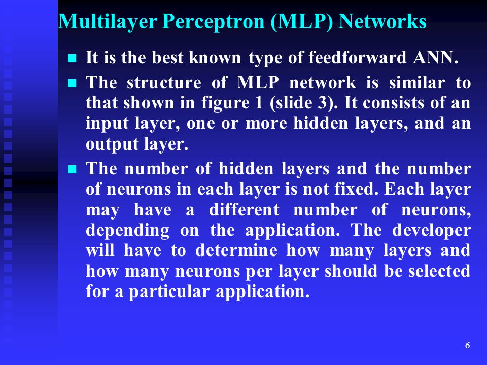 5 Types of feedforward Neural Networks There are two main categories of feedforward neural networks: Multilayer Perceptron Networks Multilayer Percept