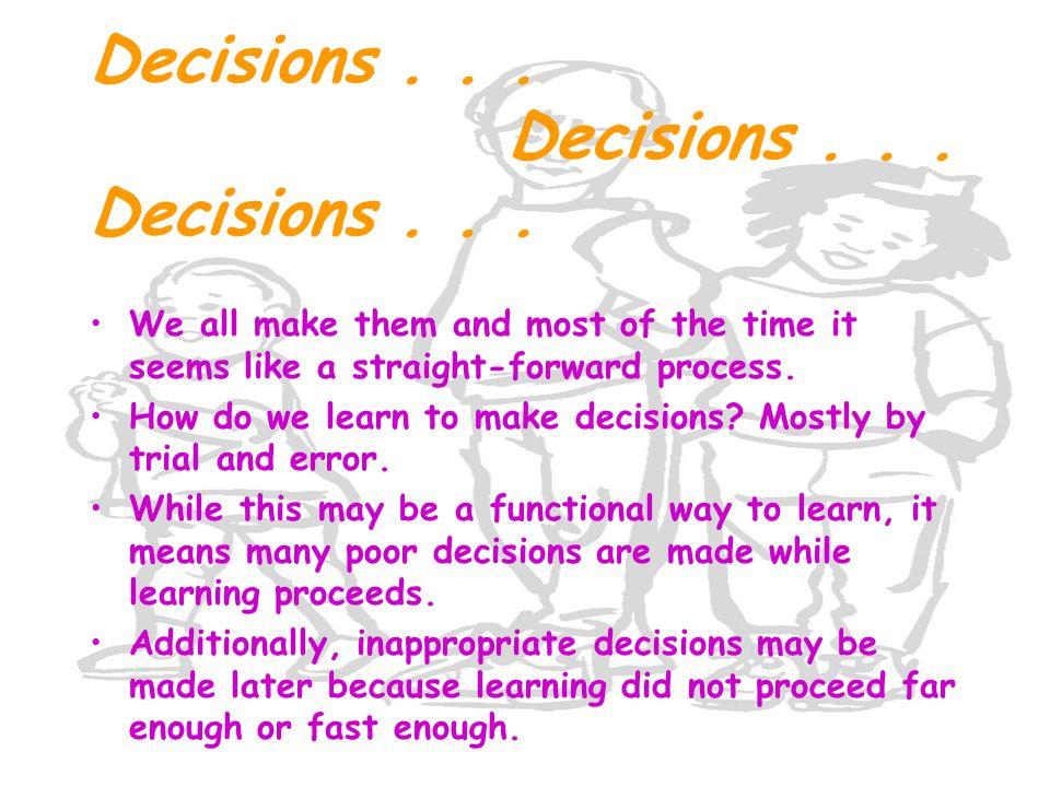 Decisions... Decisions... Decisions...