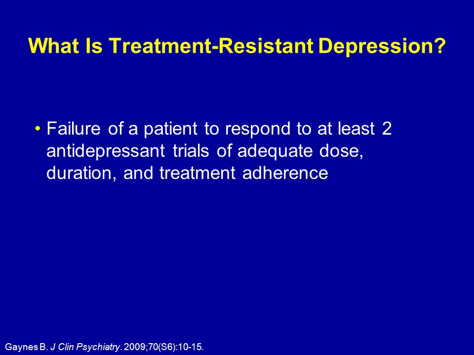 What Is Treatment-Resistant Depression.